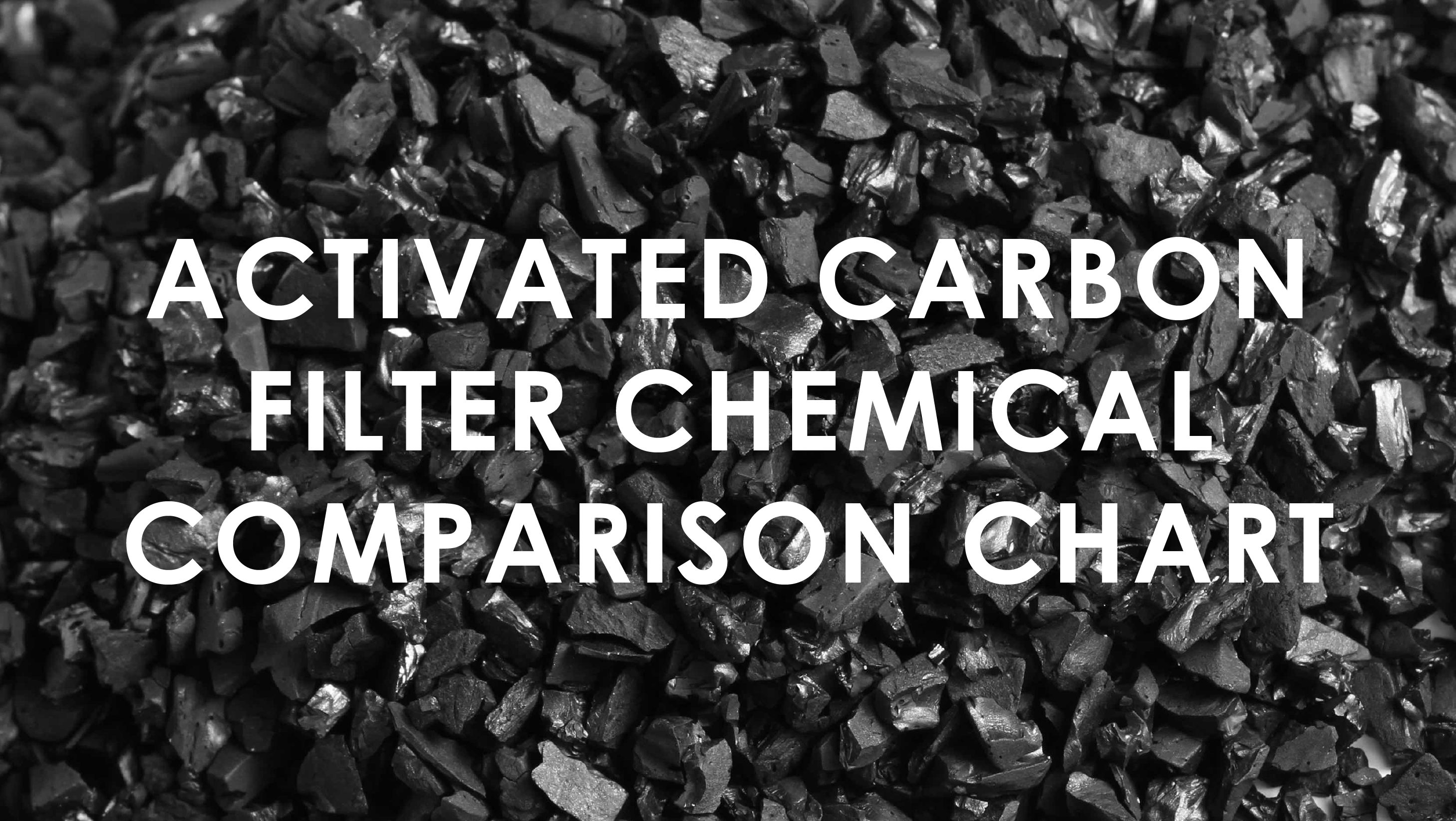 LabHub | News | Activated Carbon Filter Chemical Comparison Chart