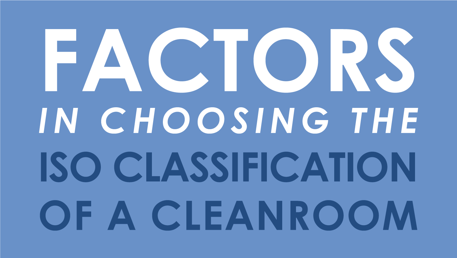 LabHub | Factors in choosing the ISO Classification of a Cleanroom